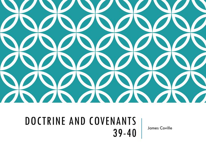 Doctrine and Covenants 39-40