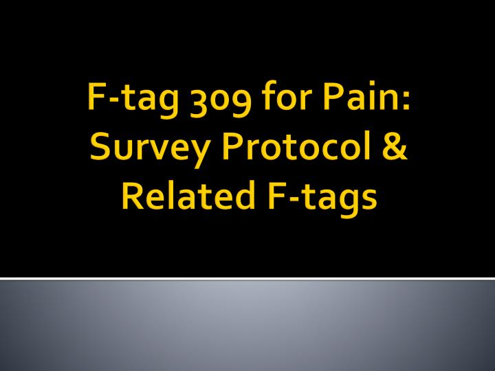 F tag 309 for pain survey protocol related f tags