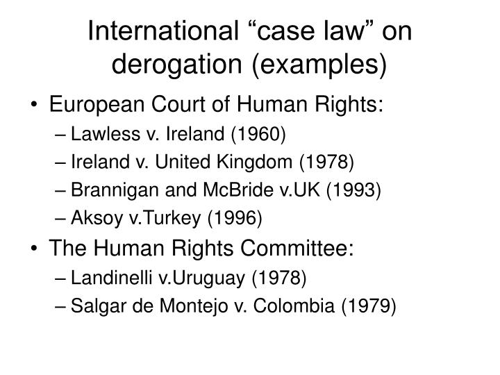 "International ""case law"" on derogation (examples)"