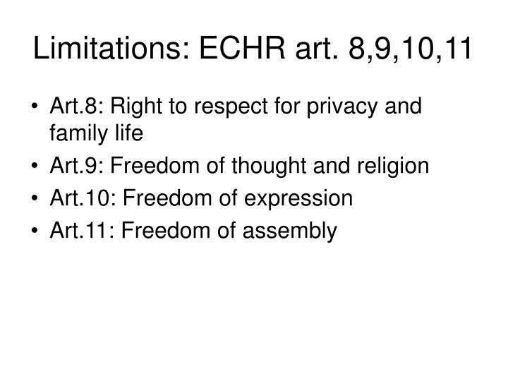 Limitations: ECHR art. 8,9,10,11