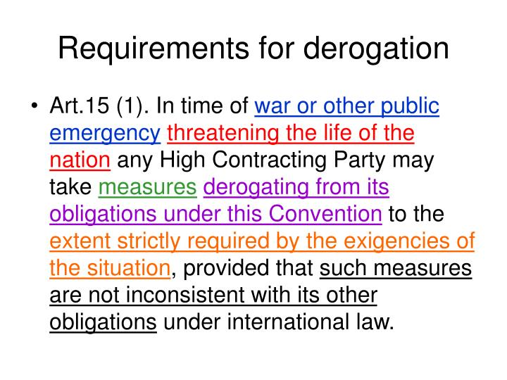 Requirements for derogation