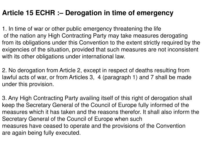 Article 15 ECHR :– Derogation in time of emergency