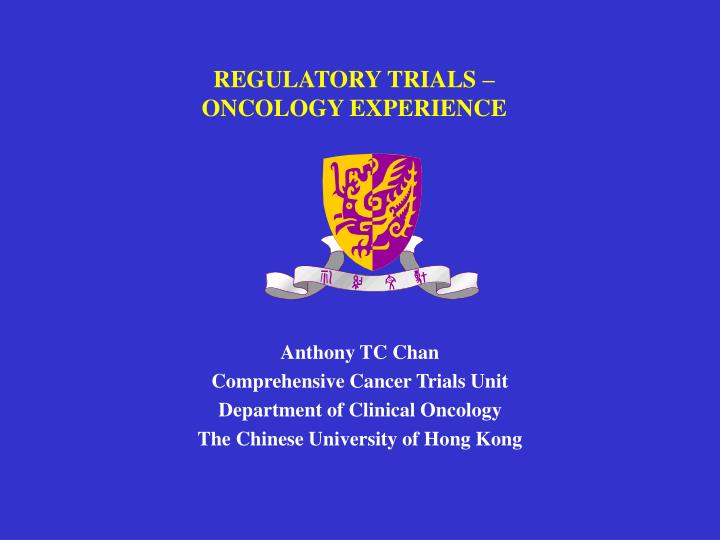 Regulatory trials oncology experience