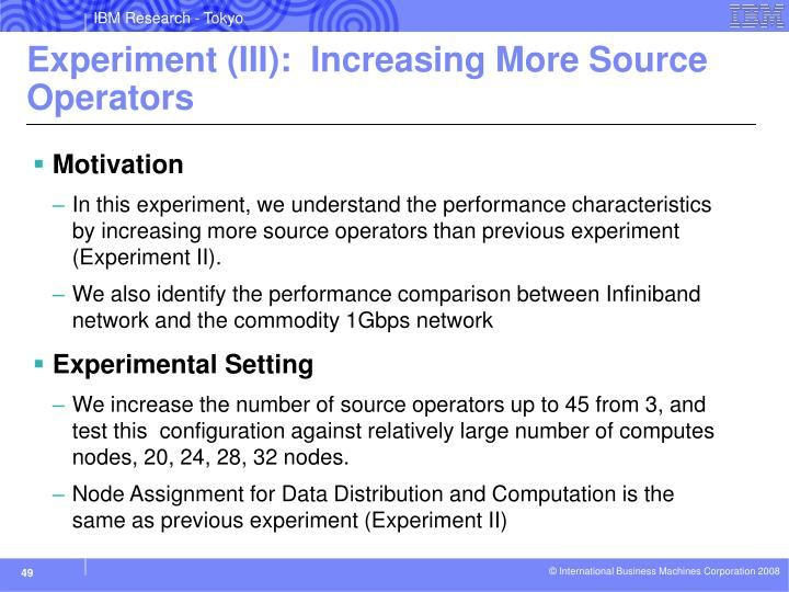 Experiment (III):  Increasing More Source Operators