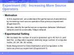 experiment iii increasing more source operators