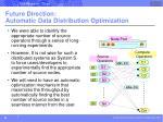 future direction automatic data distribution optimization