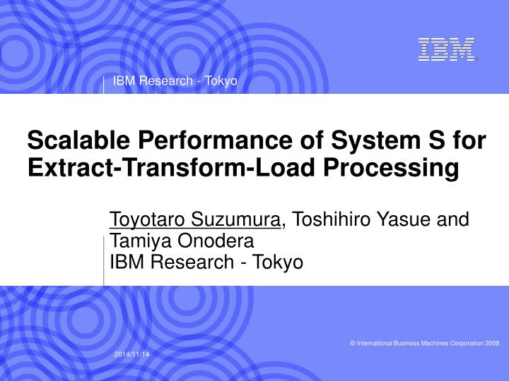 Scalable performance of system s for extract transform load processing