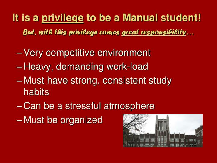It is a privilege to be a manual student but with this privilege comes great responsibility
