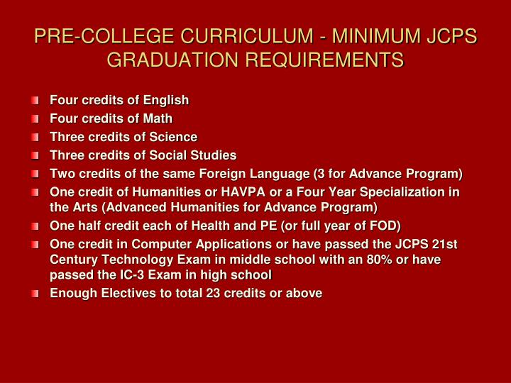 PRE-COLLEGE CURRICULUM - MINIMUM JCPS GRADUATION REQUIREMENTS