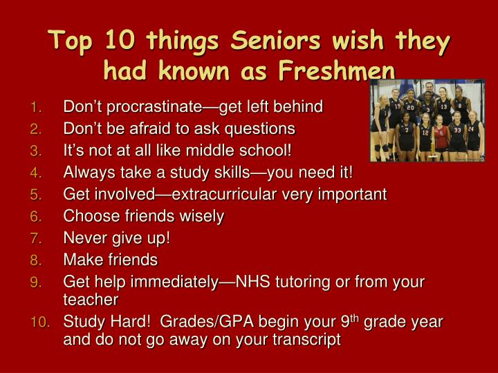 Top 10 things Seniors wish they had known as Freshmen