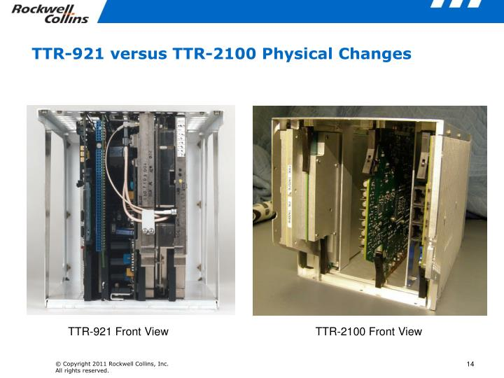 TTR-921 versus TTR-2100 Physical Changes