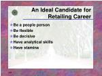an ideal candidate for retailing career