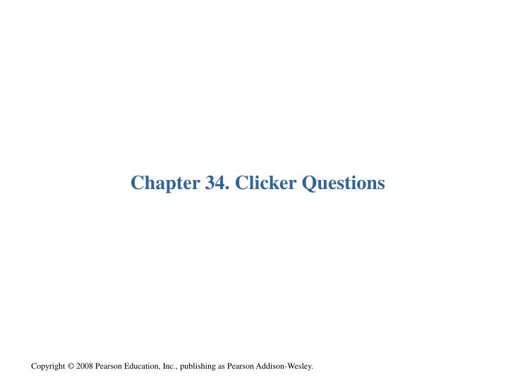 Chapter 34. Clicker Questions