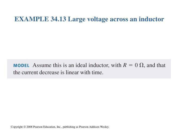 EXAMPLE 34.13 Large voltage across an inductor