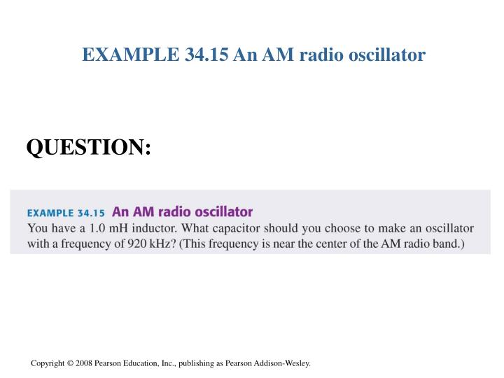 EXAMPLE 34.15 An AM radio oscillator