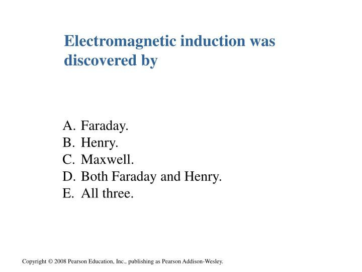 Electromagnetic induction was