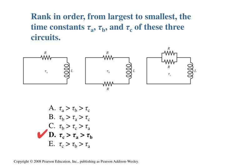 Rank in order, from largest to smallest, the time constants