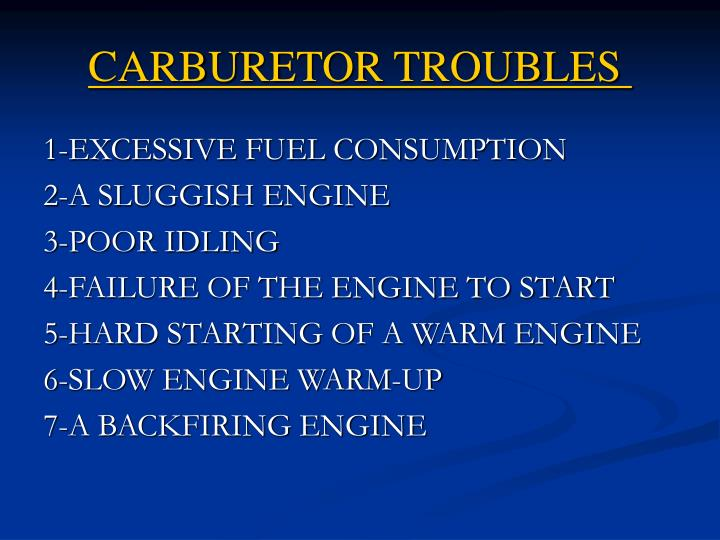 CARBURETOR TROUBLES