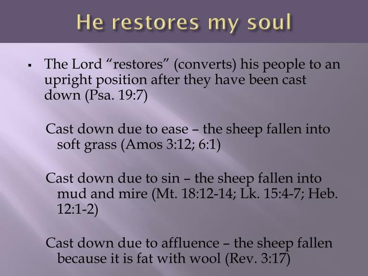 He restores my soul