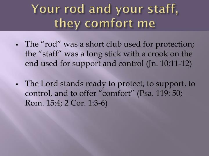 Your rod and your staff,