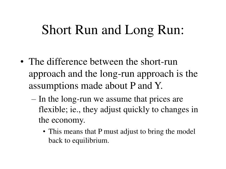 Short Run and Long Run: