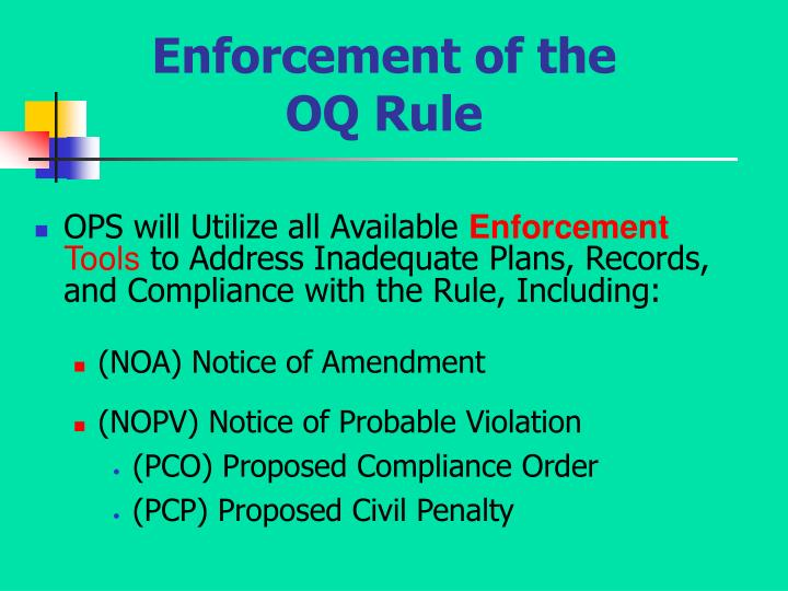 Enforcement of the OQ Rule