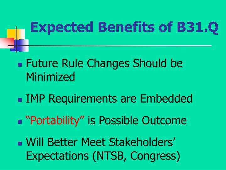 Expected Benefits of B31.Q