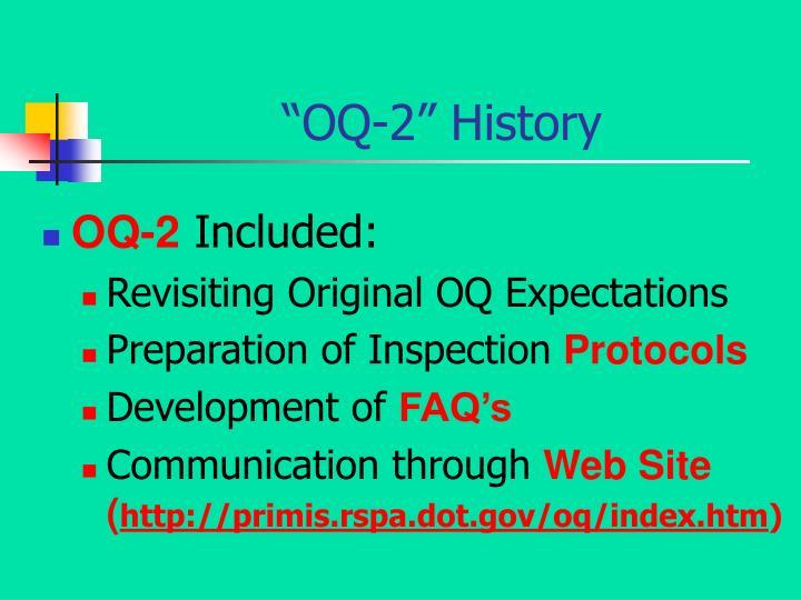"""""""OQ-2"""" History"""