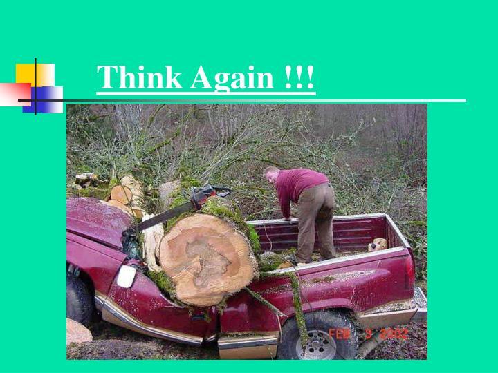 Think Again !!!
