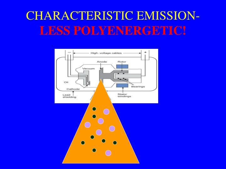 CHARACTERISTIC EMISSION-