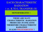 each characteristic radiation ex k to l transfer is