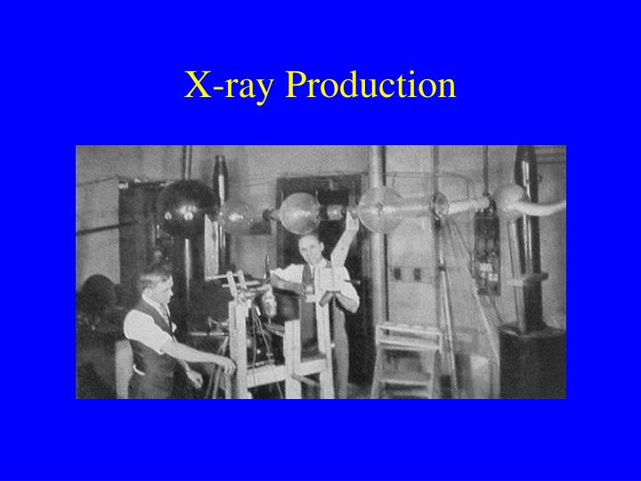 X ray production