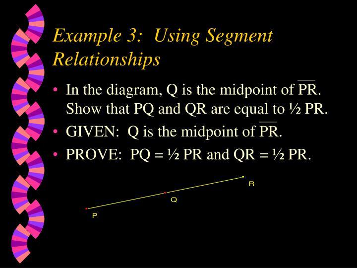 Example 3:  Using Segment Relationships