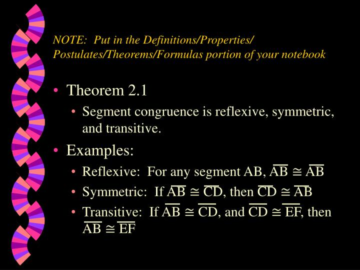 NOTE:  Put in the Definitions/Properties/ Postulates/Theorems/Formulas portion of your notebook