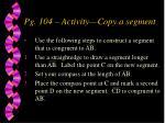 pg 104 activity copy a segment