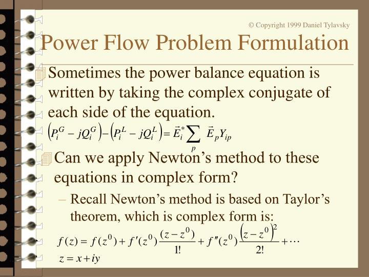 Sometimes the power balance equation is written by taking the complex conjugate of each side of the equation.