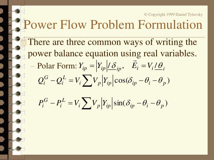 There are three common ways of writing the power balance equation using real variables.