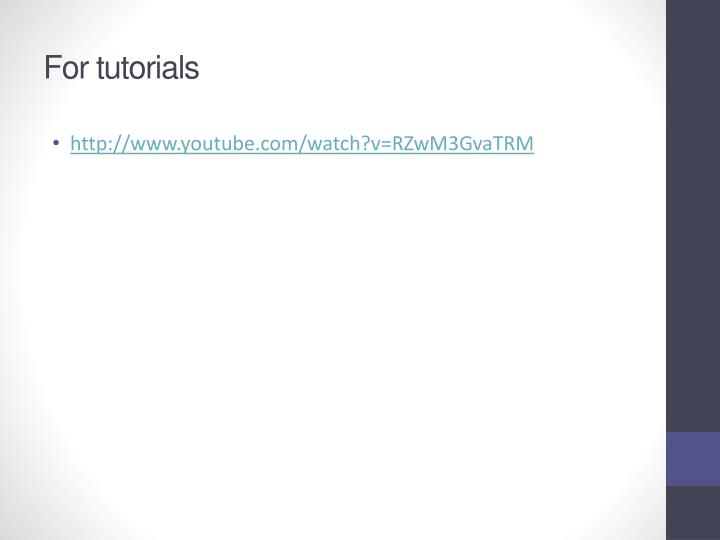 For tutorials