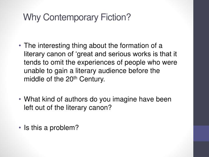 Why Contemporary Fiction?