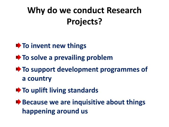 Why do we conduct Research Projects?