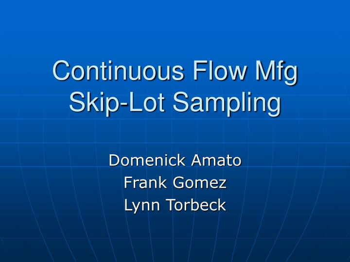 Continuous flow mfg skip lot sampling