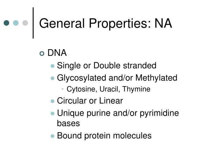 General Properties: NA