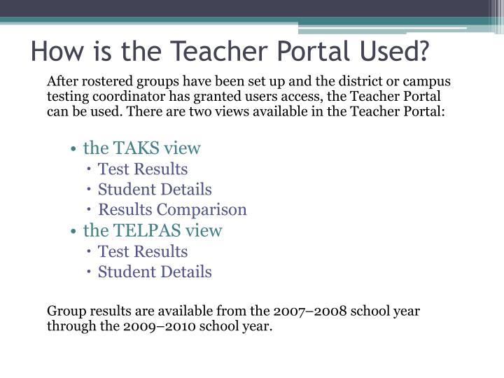 How is the Teacher Portal Used?