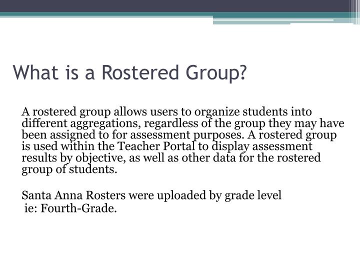 What is a Rostered Group?