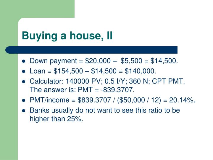 Buying a house, II