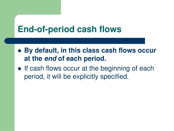 End-of-period cash flows
