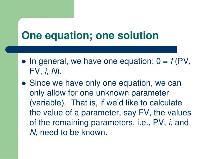 One equation; one solution