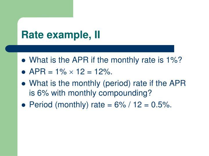 Rate example, II