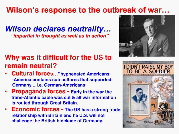 Wilson's response to the outbreak of war…