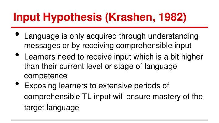 Input Hypothesis (Krashen, 1982)
